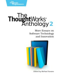 "Book cover of ""The ThoughtWorks Anthology 2"""