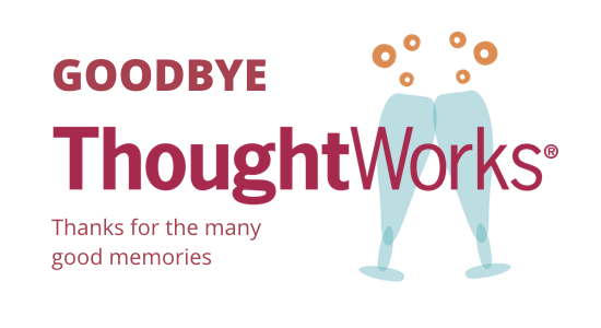 Farewell ThoughtWorks