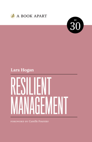 Resilient Management Book Cover by Lara Hogan and Foreword by Camille Fournier